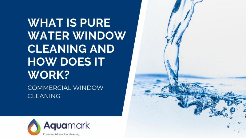 commercial window cleaning - pure water window cleaning