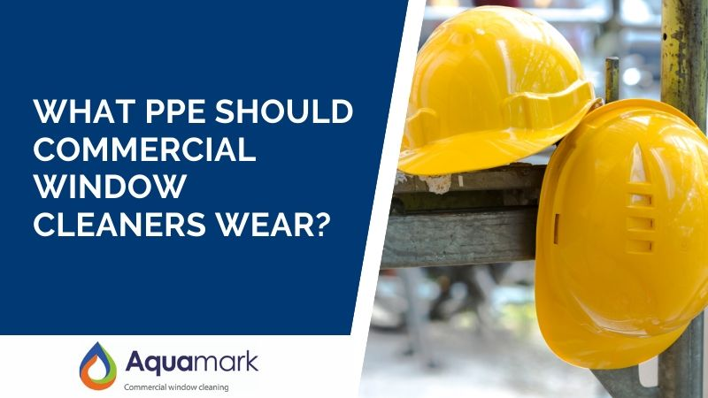 Commercial Window Cleaners PPE Protection