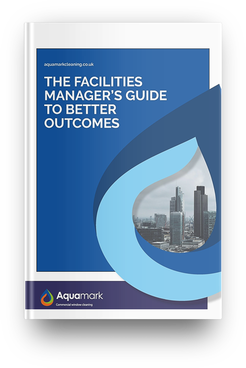 facility managers guide to better outcomes -commercial window cleaning